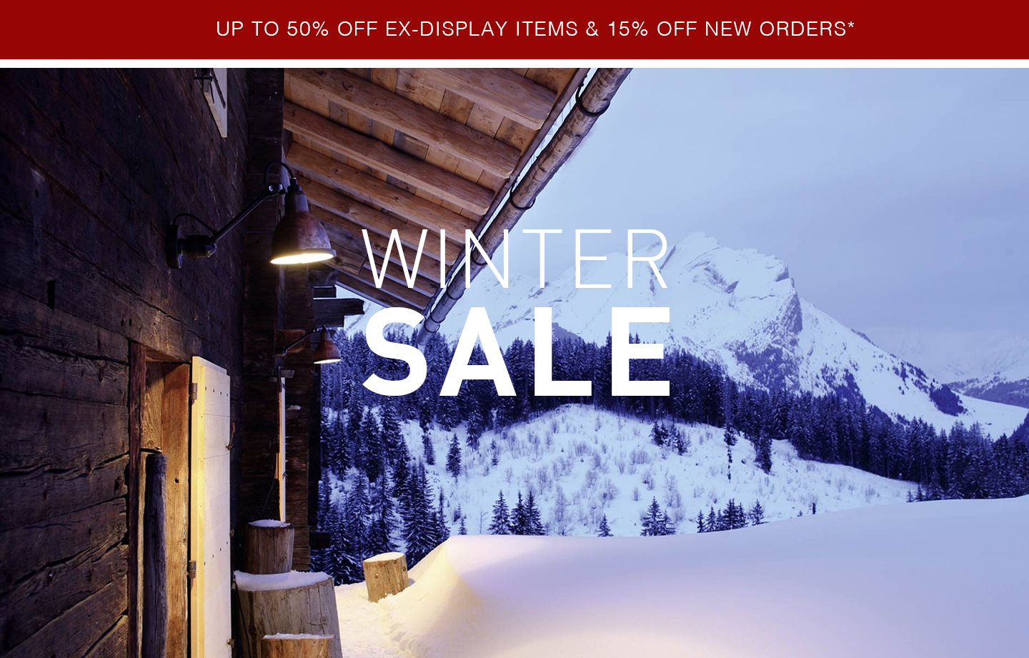 Shop up to 50% off Ex-Display Itemsand15% off New Orders*online and in-store.Sale ends on the4th of February.